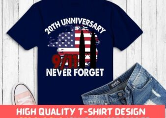 Never Forget 9/11 20th Anniversary Patriot Day 2021 T-shirt design svg,Patriot Day 9/11 20th Anniversary Apparel png, 20th Anniversary, Patriot Day 2021, 9/11, twin tower, usa flag,