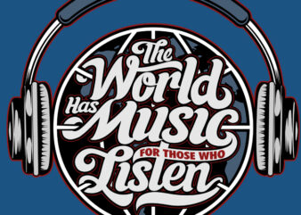 MUSIC WORLD HAS MUSIC FOR THOSE WHO LISTEN TYPOGRAPHY DESIGN