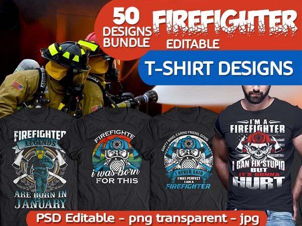 50 FIREFIGHTER Tshirt Designs Bundle Editable