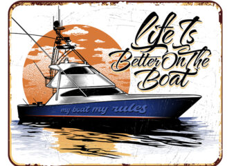 Life Is Better On The Boat Retro Tin Signs