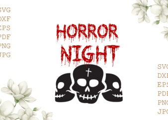 Horror Night Halloween Gifts, Shirt For Halloween Svg File Diy Crafts Svg Files For Cricut, Silhouette Sublimation Files