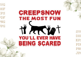 Creep Snow The Most Fun You'll Ever Have Being Scared Halloween Gifts, Shirt For Halloween Svg File Diy Crafts Svg Files For Cricut, Silhouette Sublimation Files