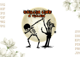 Chillin Like A Villain Halloween Gifts, Shirt For Halloween Svg File Diy Crafts Svg Files For Cricut, Silhouette Sublimation Files