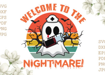 Welcome To The Nightmare Halloween Gifts, Shirt For Halloween Svg File Diy Crafts Svg Files For Cricut, Silhouette Sublimation Files