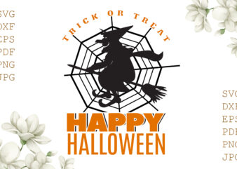 Trick Or Treat Happy Halloween Gifts, Shirt For Halloween Svg File Diy Crafts Svg Files For Cricut, Silhouette Sublimation Files