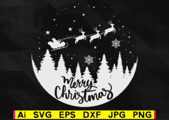 Flying Santa Merry Christmas vector t-shirt design in ai svg png files, Christmas Scene svg, Flying Santa svg, Santa Winter svg, Christmas svg, Reindeer svg, Cutting files
