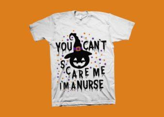 You Can't scare Me I'm Nurse t shirt design, Halloween t shirt design, halloween svg, Halloween png, Funny Halloween t-shirt design for commercial use