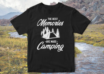 The-Best-Memories-are-made-camping,-Camp-love,-camping-t-shirt-design,-Holidays-camping,-camping-vector,-family-camping-t-shirt-design,-t-shirt-design,-camping-adventure,-mountain-tshirt-designs
