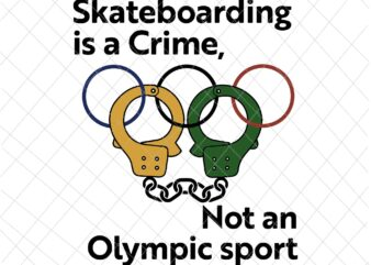 Skateboarding is a crime not an sport Svg, Olympic Sport,Skateboarding Sport,Action Sport,Olympic Rings