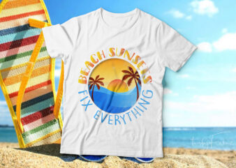 Beach sunsets |fix everything| t-shirt design for sale.