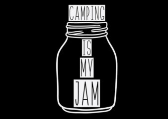 Camping Is My Jam