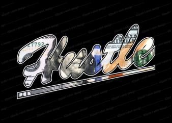 dollar hustle t shirt design, hustle slogan design,money t shirt design, dollar t shirt design, hustle slogan, hustle design, money design, money t shirt, money shirt, hustle t shirt, hustle shirt,