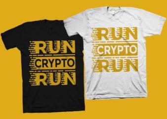 Run Crypto Run t shirt design, Bitcoin svg, Crypto svg, Bitcoin shirt design, Cryptocurrency t shirt design for commercial use