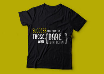 Success only come to those who dare to attempt| t-shirt design for sale.