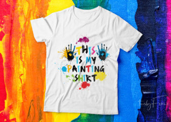 This is my painting shirt| t-shirt deign for sale.