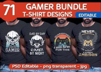 71 GAMER Gaming Tshirt best of gamer 2021 designs bundle editable PSD NEW REVISION