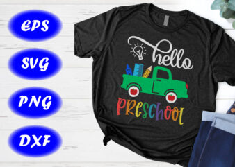 Hello Preschool SVG, Back to school T-shirt Design