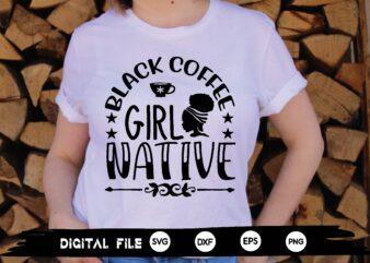 black coffee girl native svg