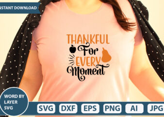 THANKFUL FOR EVERY MOMENT SVG Vector for t-shirt