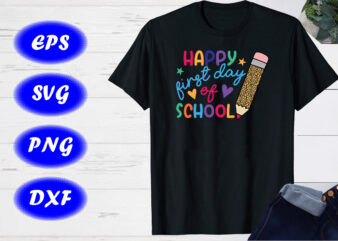 Happy first day of school SVG, Back to school T-shirt design
