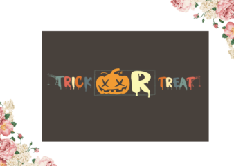 Trick Or Treat Halloween Diy Crafts Svg Files For Cricut, Silhouette Sublimation Files