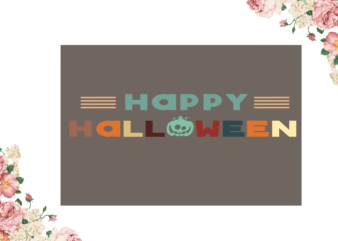 Happy Halloween Diy Crafts Svg Files For Cricut, Silhouette Sublimation Files