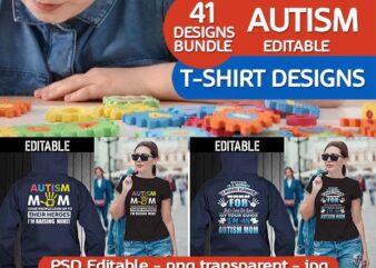 41 AUTISM, mom tshirt designs Bundle editable