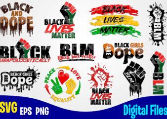 12 Black Lives Matter designs bundle, BLM svg, Black Lives Matter design svg eps, png files for cutting machines and print t shirt designs for sale t-shirt design png