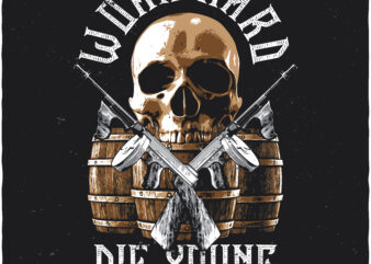 Work Hard Die Young. Editable t-shirt design.