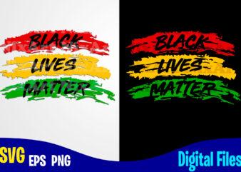 Black Lives Matter, BLM, BLM svg, Black Lives Matter design svg eps, png files for cutting machines and print t shirt designs for sale t-shirt design png