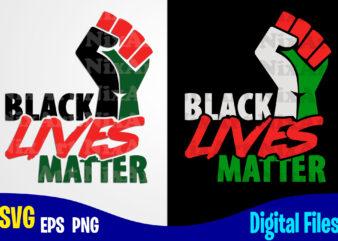 Black Lives Matter Fist, BLM, BLM svg, Black Lives Matter design svg eps, png files for cutting machines and print t shirt designs for sale t-shirt design png