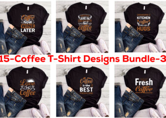 15 best selling coffee t-shirt designs bundle for commercial use.