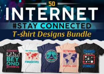 Internet t-shirt designs bundle, Internet quotes, Internet svg bundle, Stay connected, Technology quotes