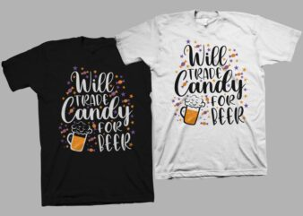 Will trade candy for beer svg, Funny saying for Halloween svg, Funny saying for Halloween t shirt design, Beer svg, Beer t shirt design, Halloween t shirt design, Halloween svg, Halloween t shirt design for commercial use