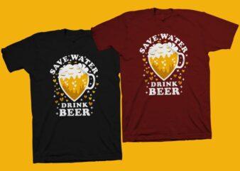 Save water drink beer t shirt design, Beer svg, Beer t shirt design for sale