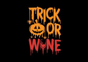 Trick or wine svg, funny typographic for Halloween t shirt design, Funny saying for Halloween t shirt design, Funny saying for Halloween svg, Trick or wine t shirt design, Halloween svg, Halloween t shirt design for sale