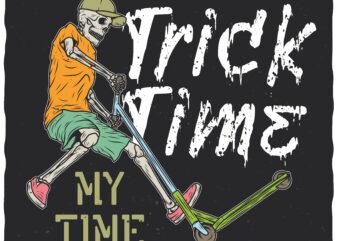 Trick Time. Editable t-shirt design.
