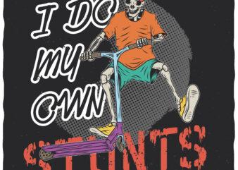 I Do My Own Stunts. Editable t-shirt design.