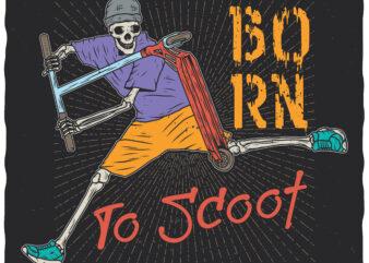 Born To Scoot. Editable t-shirt design.