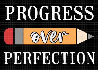 Progress Over Perfection Svg, Progress Over Perfection Back To School Teacher Motivational, Back To School Svg, Teach Svg, Funny Back To School
