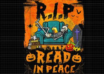 R.I.P Read In Peace Png, R.I.P Read In Peace Funny Skeleton Librarian Halloween, Skeleton Png, Skeleton Halloween Png, Halloween Png