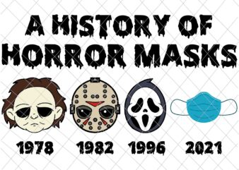 A History of Horror Masks Svg, Ghostface Svg, Michael Myers Svg, Jason Voorhees Svg, Scream Svg, Funny Halloween Svg