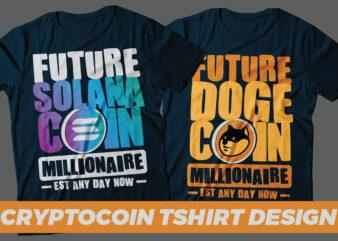 future crypto coin millionaire est, any day now ,crypto HODL bitcoin, XRP ripple, cardano ADA, TRX, ETH Ethereum, c98,SOL,solana,shibinu,smallcoin streetwear typography design | graffiti streetwear design