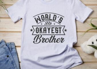World Okayest Brother