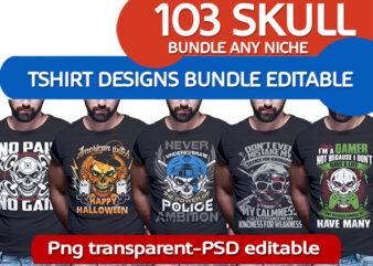 103 SKULL Bundle Any Niche Tshirt Designs
