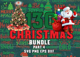 130 Christmas SVG Bundle part 4, Winter svg, Santa SVG, Holiday, Merry Christmas, Christmas Bundle, Funny Christmas Shirt, Cut File Cricut