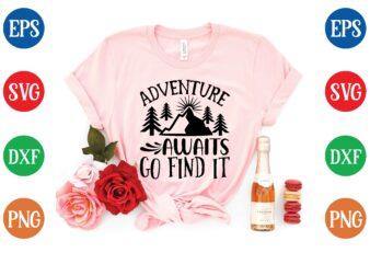adventure awaits go find it t shirt template