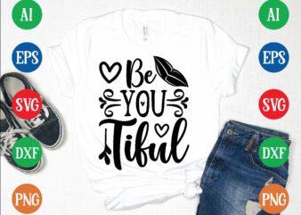 Be you tiful graphic t shirt
