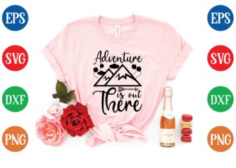 adventure is out there t shirt template