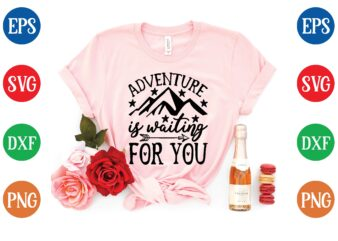 adventure is waiting for you t shirt vector illustration